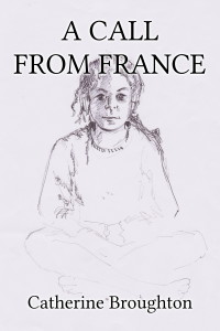 A Call From France   Catherine Broughton